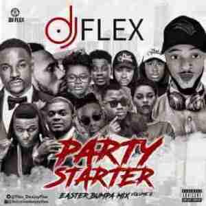Dj Flex - Party Starter (Easter Bumpa Mix Vol.2)